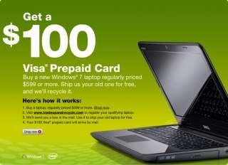 Ge a $100 Visa prepaid card. Buy a new lapop regularly priced $599