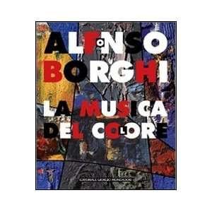 Alfonso Borghi. La musica del colore (9788860524096) L
