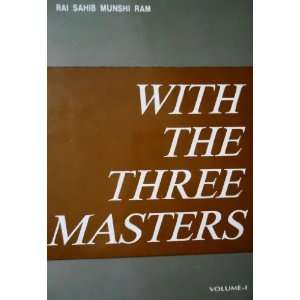 the Three Masters, Volume I (1942 1944): Rai Sahib Munshi Ram: Books