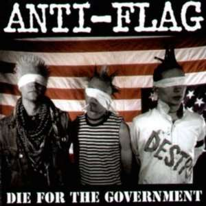Die for the Government: Anti Flag: Music