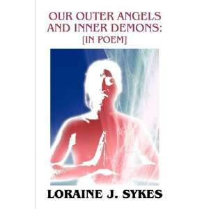 Our Outer Angels and Inner Demons: [In Poem