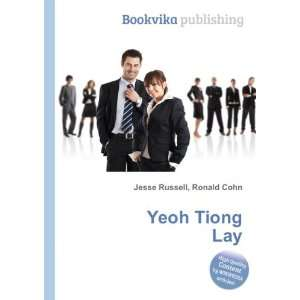 Yeoh Tiong Lay: Ronald Cohn Jesse Russell: Books