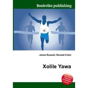 Xolile Yawa: Ronald Cohn Jesse Russell: Books
