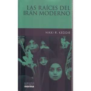 raices del Iran moderno/ Modern Iran Roots and Results of Revolution