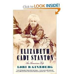 Elizabeth Cady Stanton: An American Life (9780374532390): Lori D