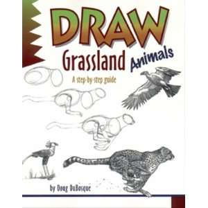Draw Grassland Animals (9780939217250): Doug Dubosque