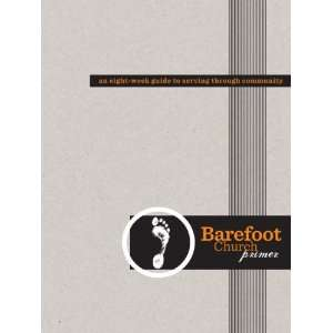 Barefoot Church Primer (9780983086420) Brandon Hatmaker Books