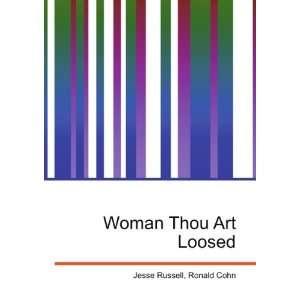 Woman Thou Art Loosed Ronald Cohn Jesse Russell Books
