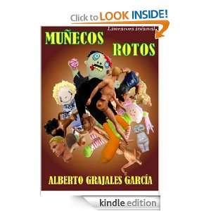 MUÑECOS ROTOS (Spanish Edition) Alberto Grajales García