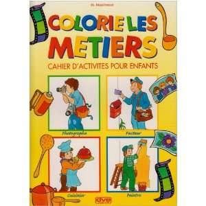 Colorie les métiers : cahier dactivités pour enfants: M. Mascheroni