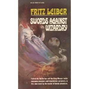 Swords Against Wizardry (Fafhrd and the Gray Mouser