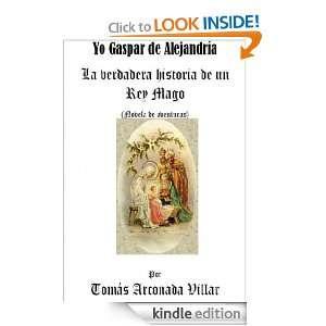 Yo Gaspar de Alejandría, la verdadera historia de un Rey Mago