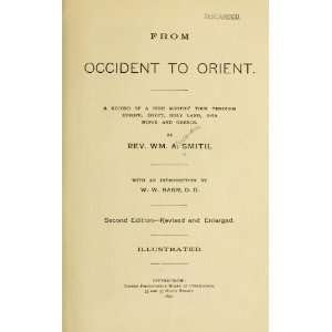 From Occident To Orient. A Record Of A Nine Months Tour