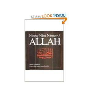 Ninety nine names of Allah: The beautiful names = [Asma al