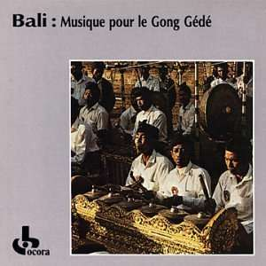 Bali: Music for the Gong Gede: Large Gamelan Orchestra of