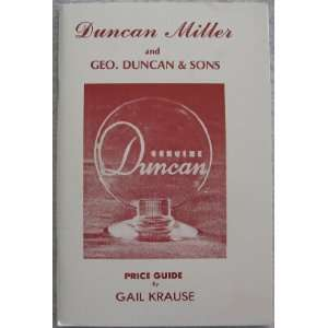 Duncan Miller and Geo. Duncan & Sons Price Guide: Gail Krause: Books