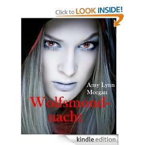 Wolfsmondnacht (German Edition) eBook: Amy Lynn Morgan: Kindle Store