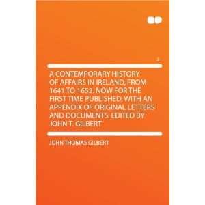 . Edited by John T. Gilbert: John Thomas Gilbert:  Books