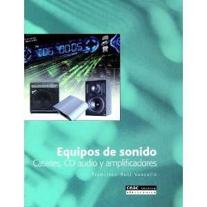 Equipos de sonido (9788432913716): Francisco Ruiz Vassallo: Books