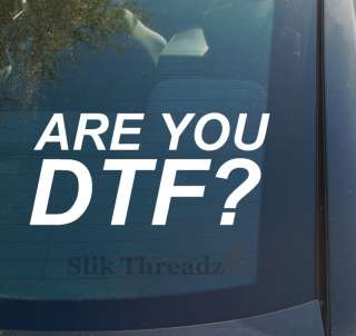 Are You DTF? Vinyl Decal Sticker GFF jersey shore funny
