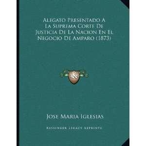 (1873) (Spanish Edition) (9781168010452) Jose Maria Iglesias Books