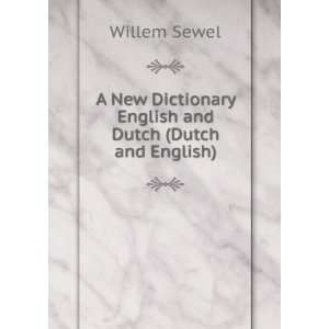 A New Dictionary English and Dutch (Dutch and English