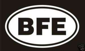 BFE oval euro decal   Sticker  funny graphic 6x3½ NICE