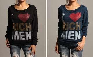 Long Sleeve Sweater Top I LOVE RICH MAN Sweat Shirt Pullover