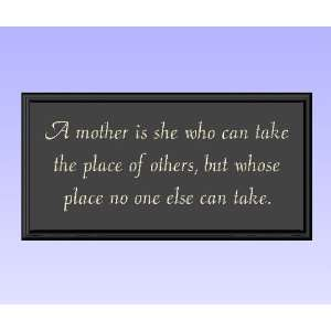 Wood Sign Plaque Wall Decor with Quote A mother is she who can take