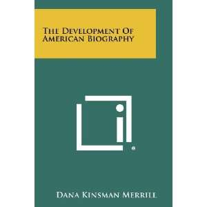 Of American Biography (9781258287375): Dana Kinsman Merrill: Books