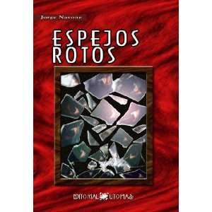 Espejos Rotos (Spanish Edition) (9789879861431) Jorge Navone Books