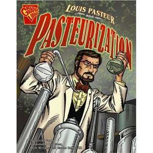 Louis Pasteur and Pasteurization (Graphic Library