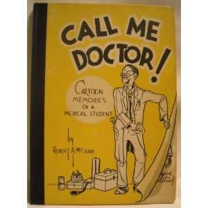 Call me doctor Cartoon memories of a medical student