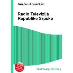Radio Televizija Republike Srpske Ronald Cohn Jesse Russell Books