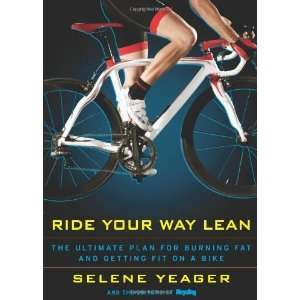 Ride Your Way Lean The Ultimate Plan for Burning Fat and Getting Fit