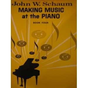 John W Schaum Making Music at the Piano Book 4 Schaum John W Books