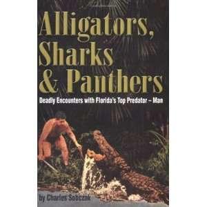 with Floridas Top Predator   Man [Paperback] Charles Sobczak Books