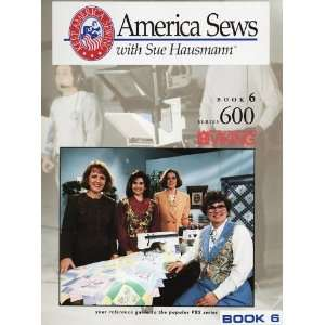of Sewing with Sue Hausmann (Book 6, Series 600): Sue Hausmann: Books