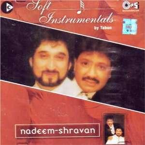 Soft instumentals by tabun nadeem shravan: nadeem shravan: Music