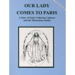 Our Lady Comes to Pari: A Story of Saint Catherine Laboure (Brother