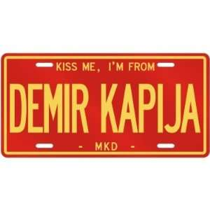 NEW  KISS ME , I AM FROM DEMIR KAPIJA  MACEDONIA LICENSE