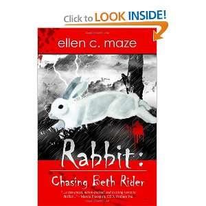 Rabbit Chasing Beth Rider (9781617520310) Ellen C. Maze