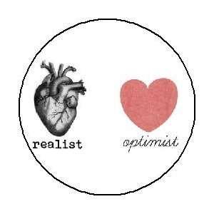 REALIST vs OPTIMIST 1.25 Pinback Button / Pin Badge
