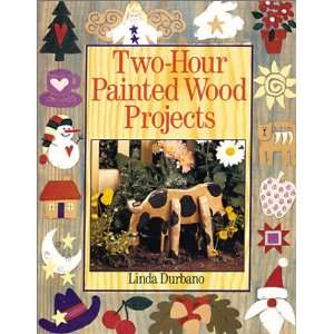 Two Hour Painted Wood Projects (9780806912035) Linda Durbano Books