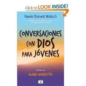 CON DIOS PARA JOVENES (9788403101999): NEALE DONAL WALSH: Books