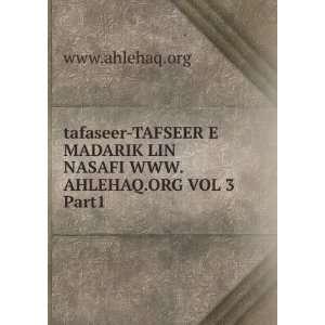 MADARIK LIN NASAFI WWW.AHLEHAQ.ORG VOL 3 Part1 www.ahlehaq.org Books