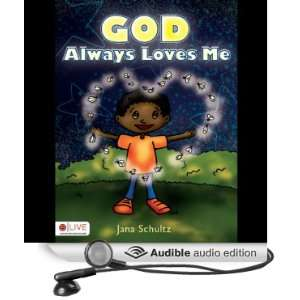 God Always Loves Me (Audible Audio Edition) Jana Schultz