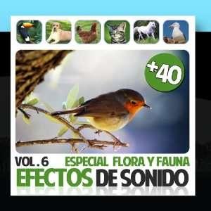 Efectos De Sonido: Volumen 6. Especial Flora Y Fauna