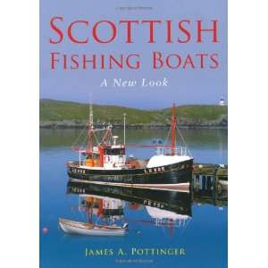 Scottish Fishing Boats (9780752453040) James Pottinger Books