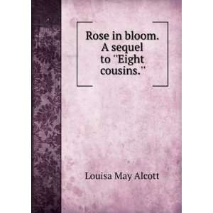 sequel to Eight cousins. Louisa May, 1832 1888 Alcott: Books